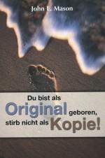 Cover Du bist als Original geboren, stirb nicht als Kopie!