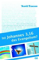 Cover Ist Johannes 3,16 das Evangelium?