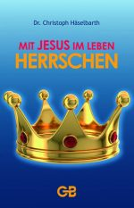 Cover Mit Jesus im Leben herrschen