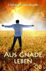Cover Aus Gnade leben