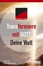Cover Transformiere mit Gott deine Welt
