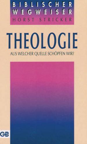 Cover Theologie - Aus welcher Quelle schöpfen