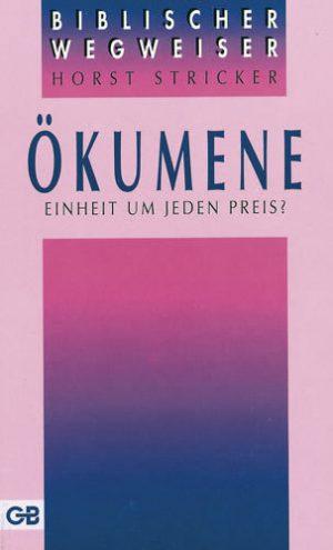 Cover Ökumene - Einheit um jeden Preis?
