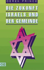 Cover Die Zukunft Israels und der Gemeinde