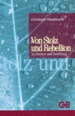 Cover Von Stolz und Rebellion zu Demut und Sanftmut