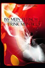 Cover Iss mein Fleisch - Trink mein Blut