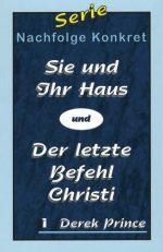 Cover Sie und Ihr Haus & Der letzte Befehl Christi