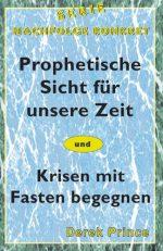 Cover Prophetische Sicht für unsere heutige Zeit/Krisen mit Fasten begegnen