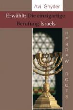 Cover Erwählt: Die einzigartige Berufung Israels