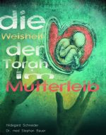 Cover Die Weisheit der Torah im Mutterleib