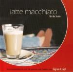 Cover Latte Macchiato für die Seele - Sigrun Czech