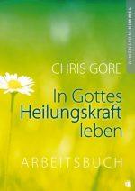 Cover In Gottes Heilungskraft leben Arbeitsbuch