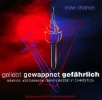Geliebt - Gewappnet - Gefährlich Mike Chance