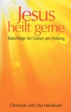 Cover Jesus heilt gerne, Christoph Utta Häselbarth