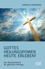 Cover neu Gottes Heilungspower heute erleben