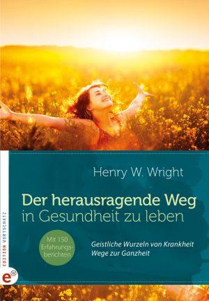 Cover Der herausragende Weg in Gesundheit zu leben