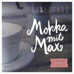 CD Cover Mokka mit Max