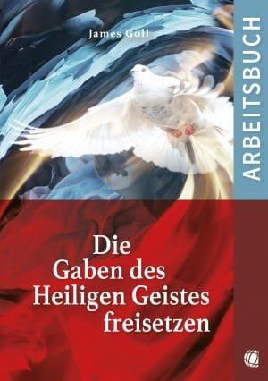 Cover Die Gaben des Heiligen Geistes freisetzen - Arbeitsbuch