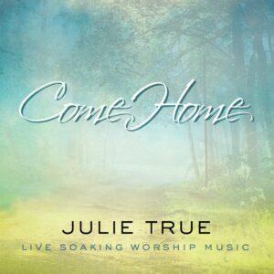 Julie-True-Come-Home