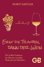 Erst die Trauben, dann der Wein
